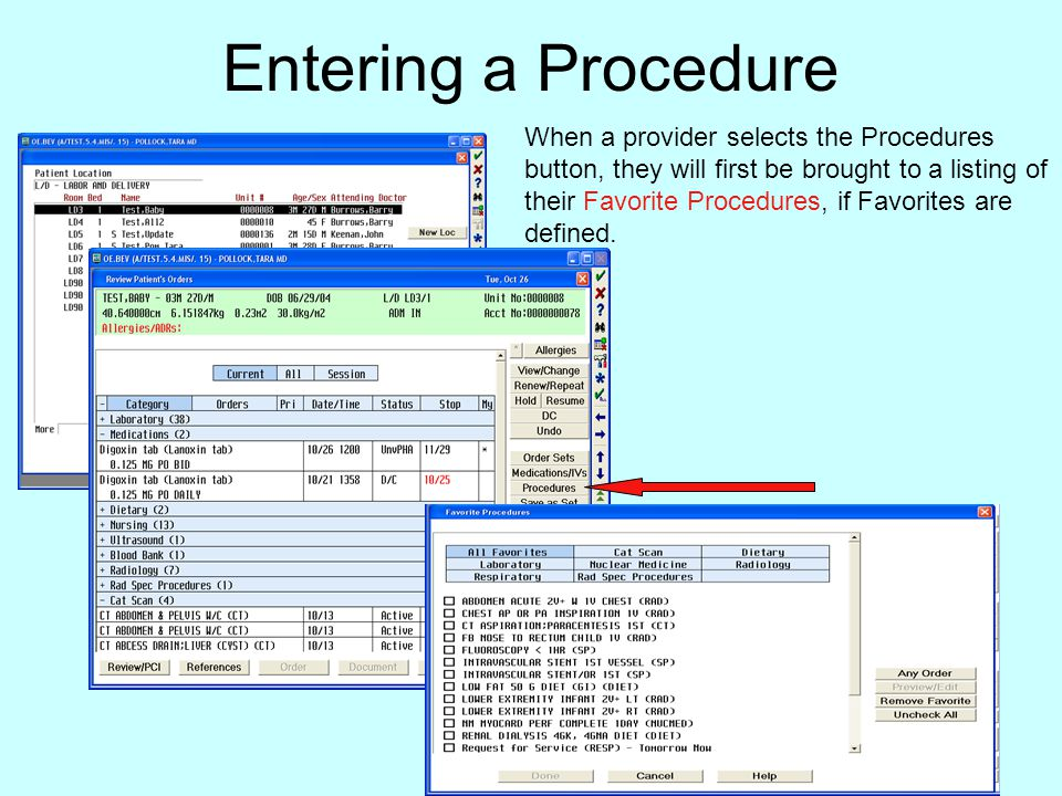 Entering a Procedure When a provider selects the Procedures button, they will first be brought to a listing of their Favorite Procedures, if Favorites