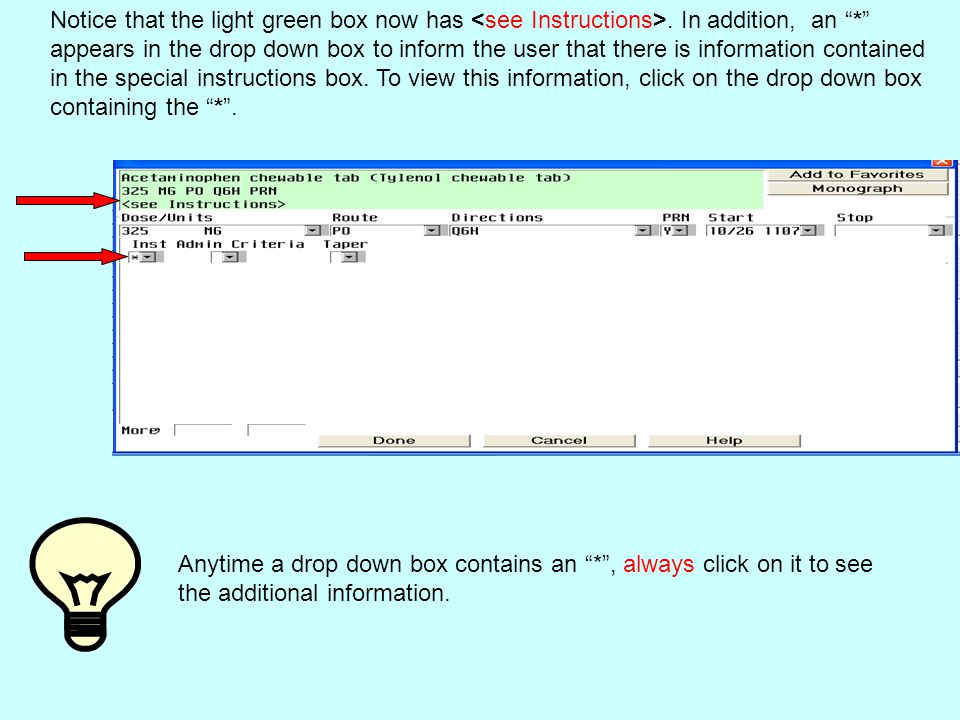 """Notice that the light green box now has. In addition, an """"*"""" appears in the drop down box to inform the user that there is information contained in th"""