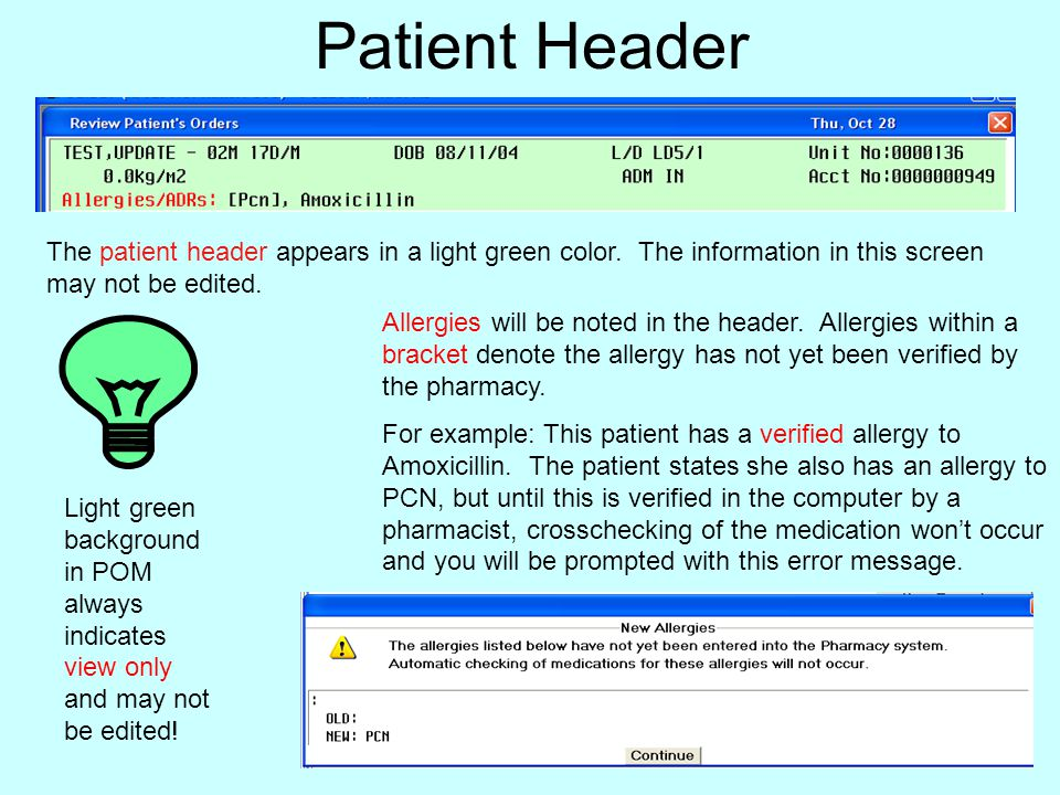 Patient Header The patient header appears in a light green color. The information in this screen may not be edited. Light green background in POM alwa