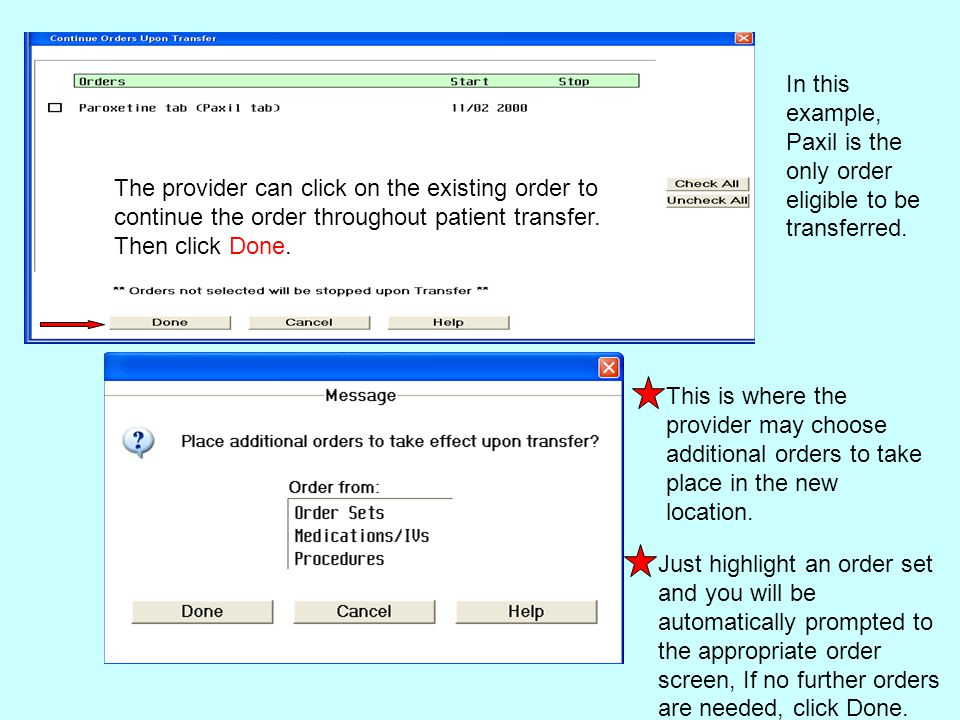 In this example, Paxil is the only order eligible to be transferred. The provider can click on the existing order to continue the order throughout pat