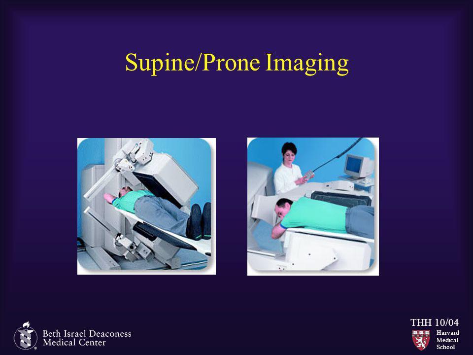 Harvard Medical School THH 10/04 Supine/Prone Imaging