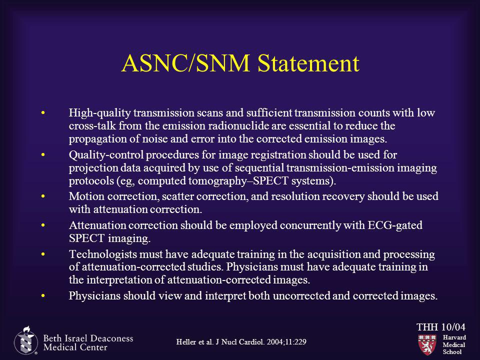 Harvard Medical School THH 10/04 ASNC/SNM Statement High-quality transmission scans and sufficient transmission counts with low cross-talk from the em