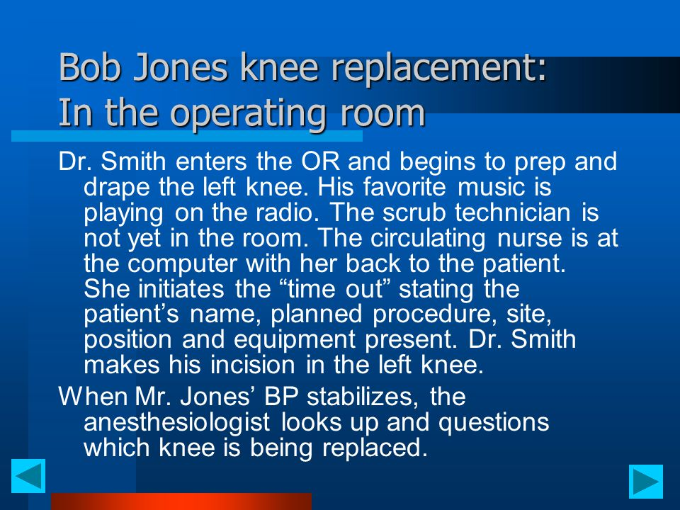 Bob Jones knee replacement: In the operating room Dr. Smith enters the OR and begins to prep and drape the left knee. His favorite music is playing on