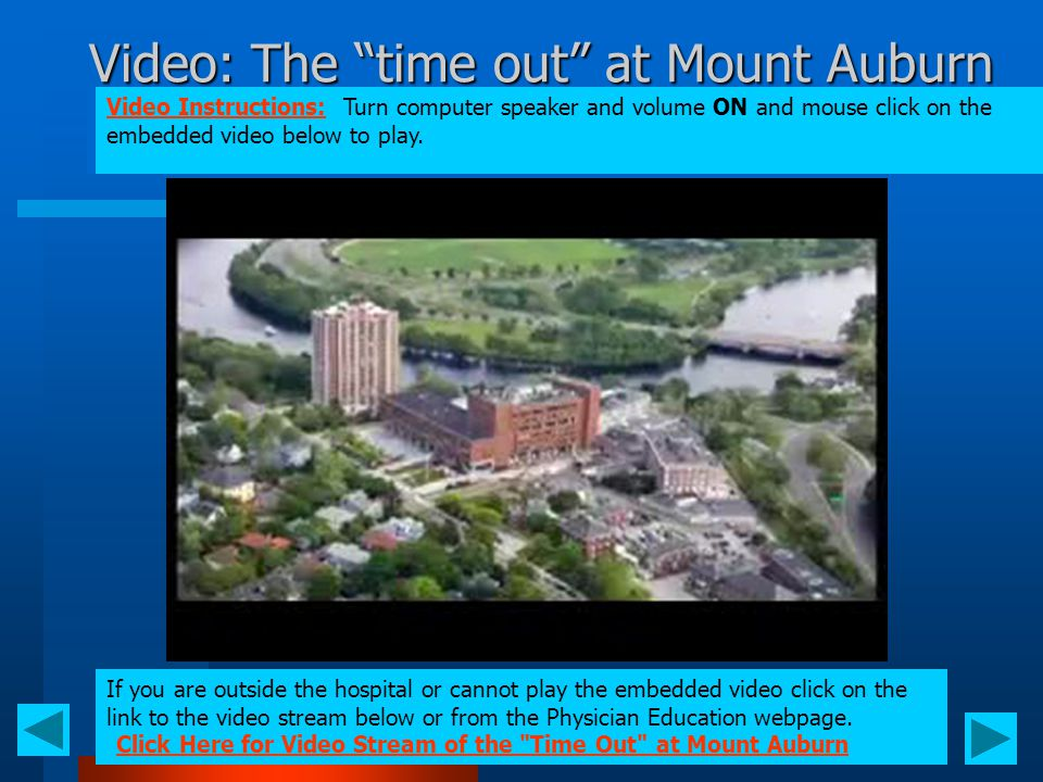 "Video: The ""time out"" at Mount Auburn Video Instructions: Turn computer speaker and volume ON and mouse click on the embedded video below to play. If"