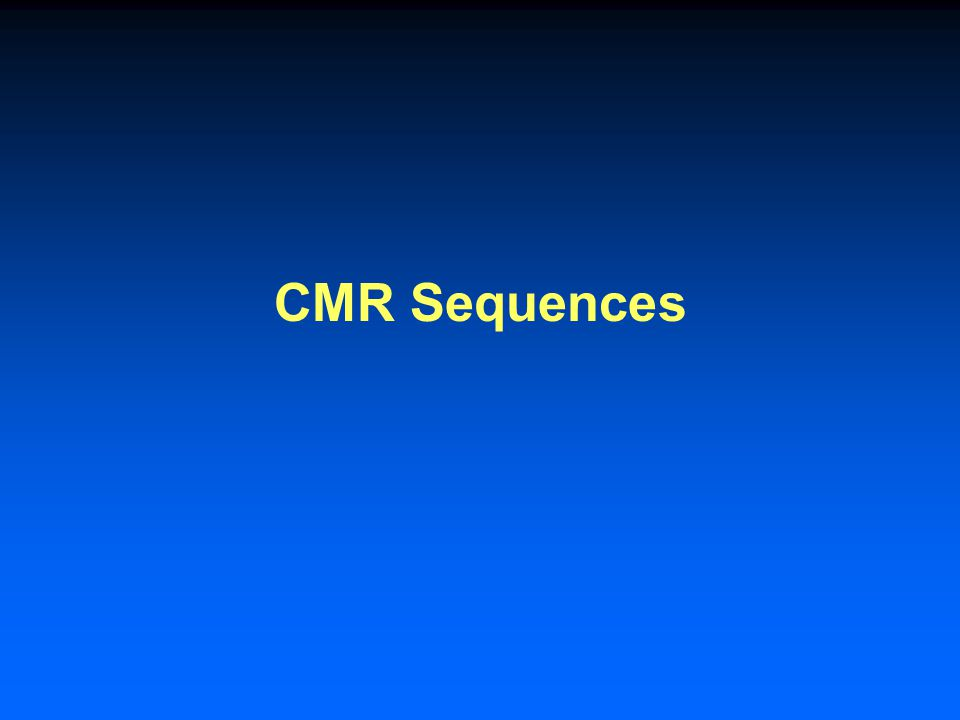 CMR Sequences