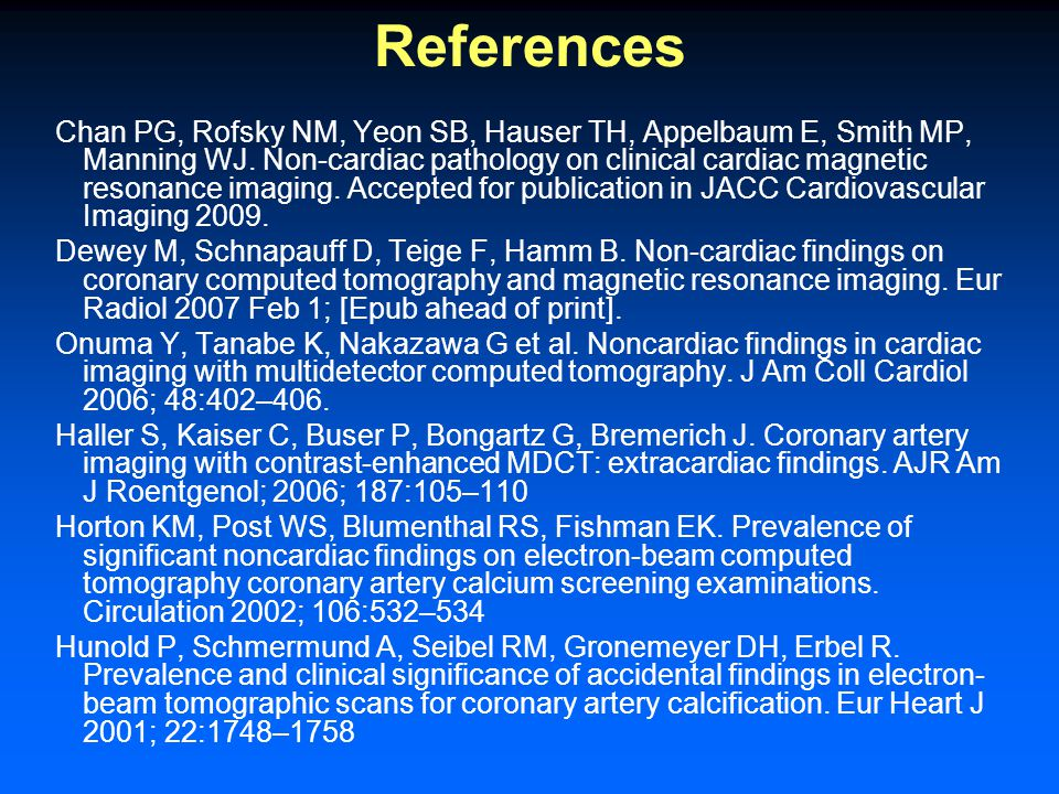 References Chan PG, Rofsky NM, Yeon SB, Hauser TH, Appelbaum E, Smith MP, Manning WJ.