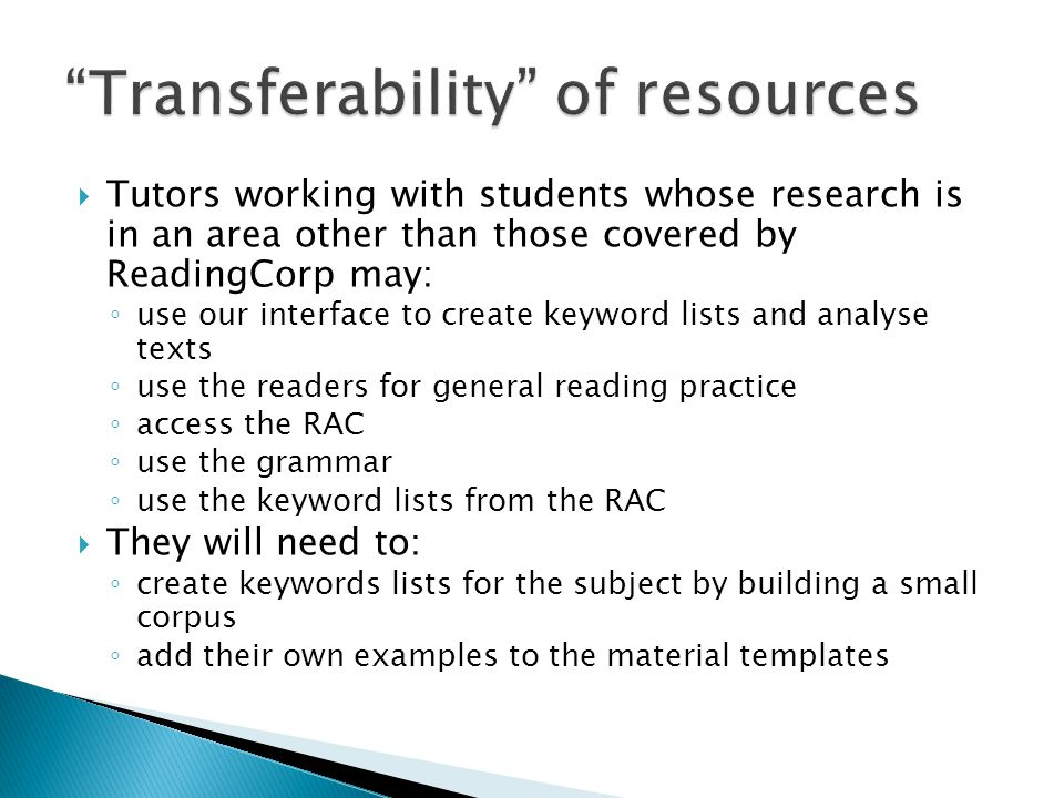  Tutors working with students whose research is in an area other than those covered by ReadingCorp may: ◦ use our interface to create keyword lists a