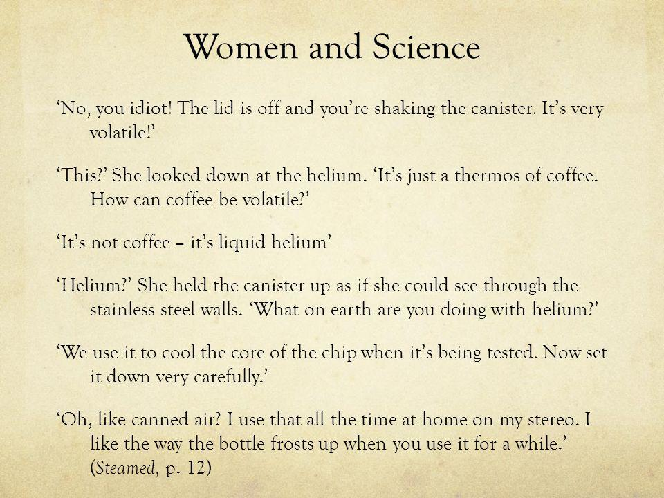 Women and Science 'No, you idiot. The lid is off and you're shaking the canister.