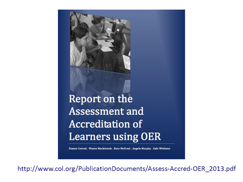 http://www.col.org/PublicationDocuments/Assess-Accred-OER_2013.pdf
