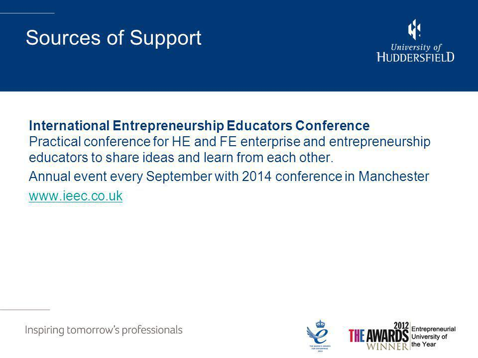 Sources of Support International Entrepreneurship Educators Conference Practical conference for HE and FE enterprise and entrepreneurship educators to share ideas and learn from each other.