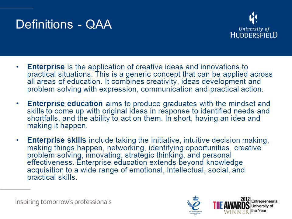 Definitions - QAA Enterprise is the application of creative ideas and innovations to practical situations.