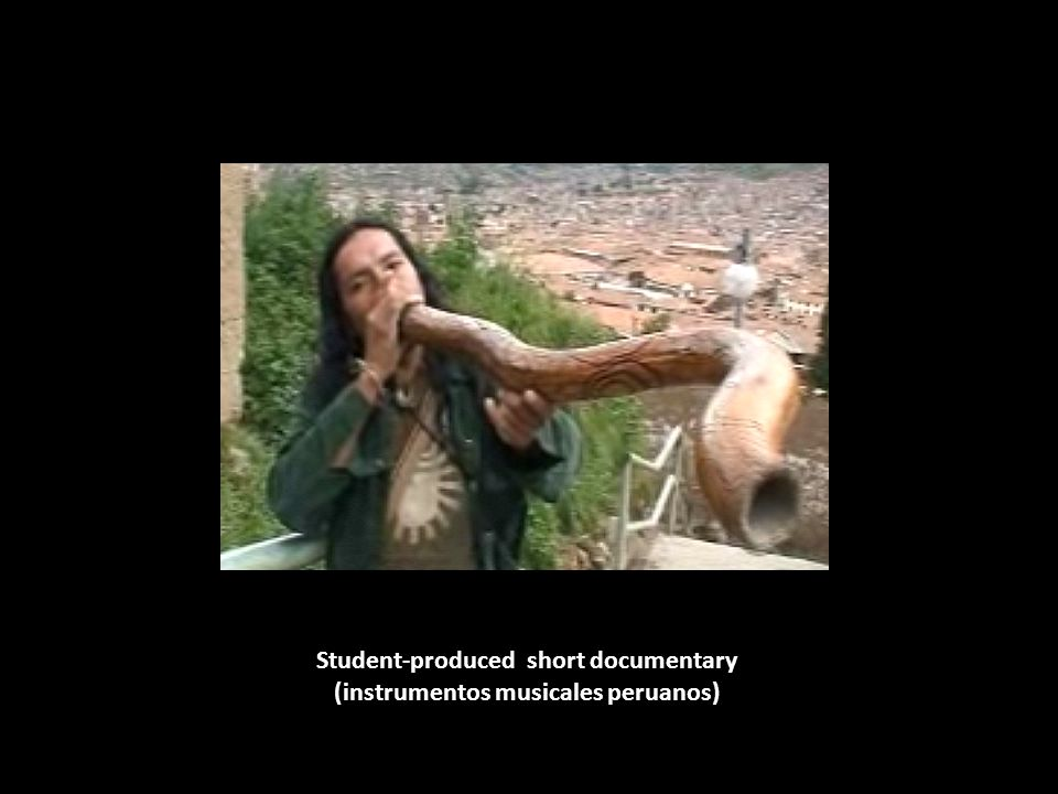 Student-produced short documentary (instrumentos musicales peruanos)
