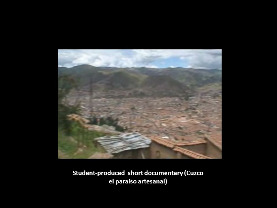 Student-produced short documentary (Cuzco el paraíso artesanal)