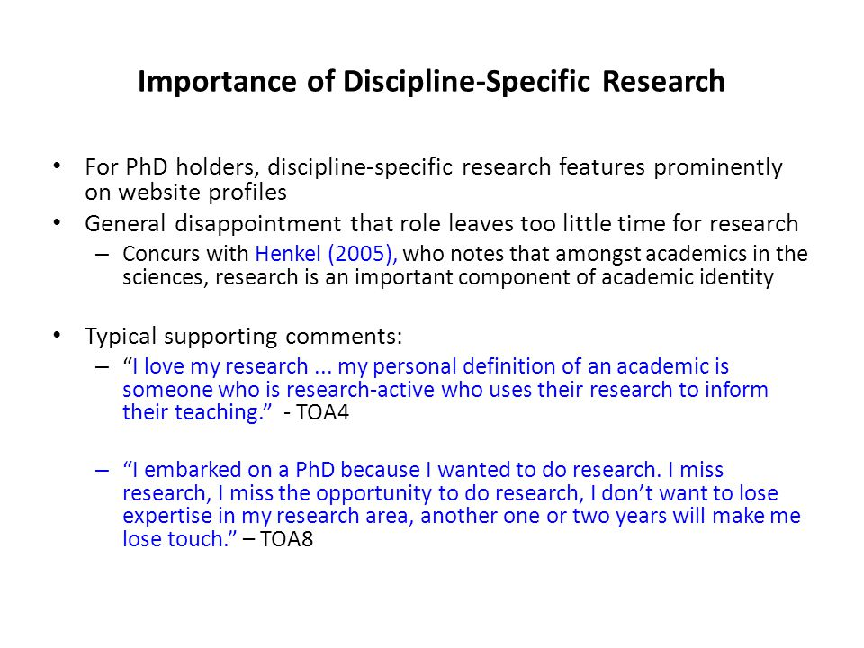 Importance of Discipline-Specific Research For PhD holders, discipline-specific research features prominently on website profiles General disappointme