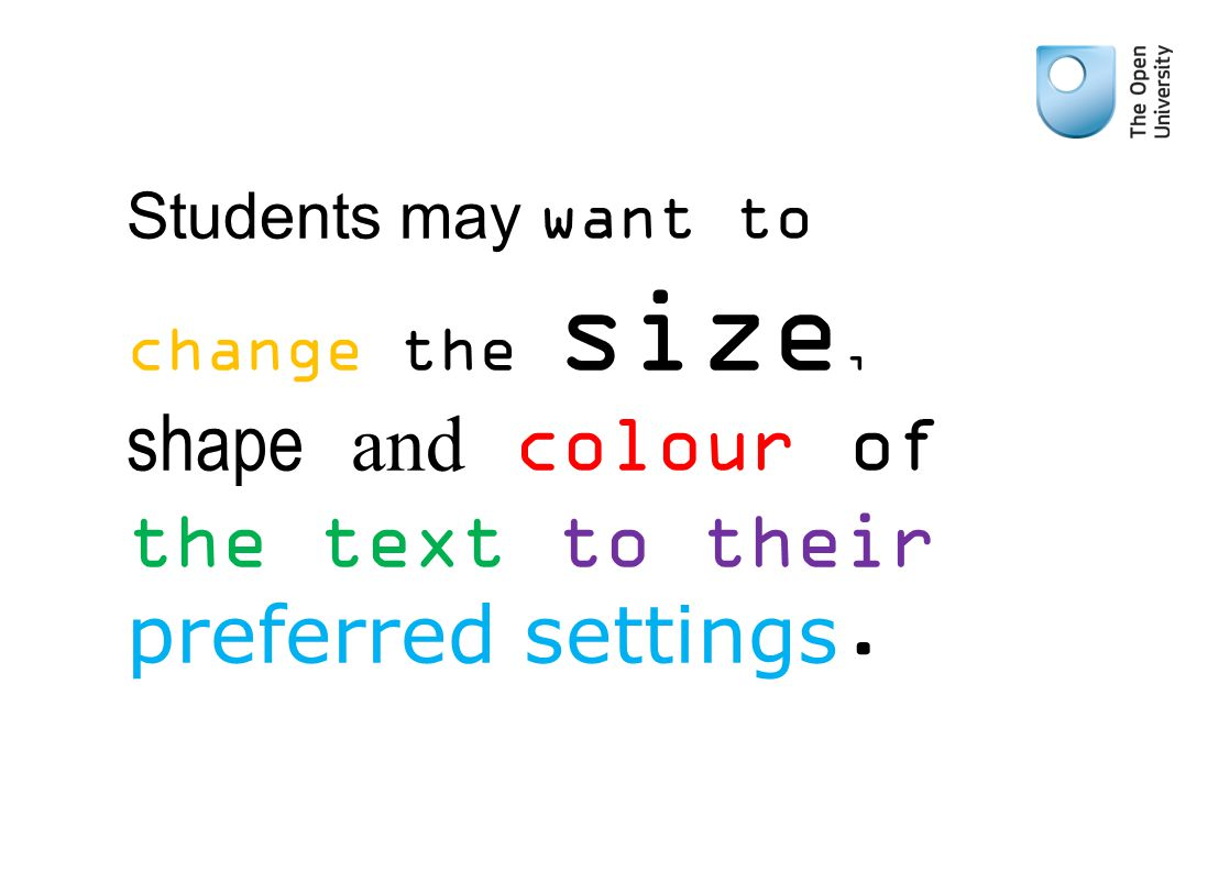 Students may want to change the size, shape and colour of the text to their preferred settings.