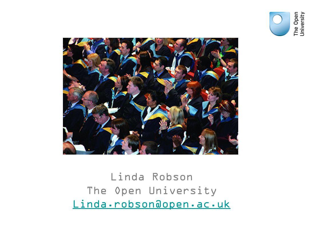 Linda Robson The Open University Linda.robson@open.ac.uk