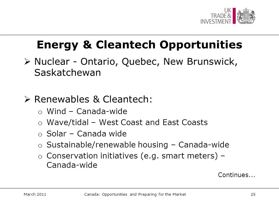 Energy Opportunities Continued… o Emissions trading – Canada-wide o Distributed energy – Canada-wide.