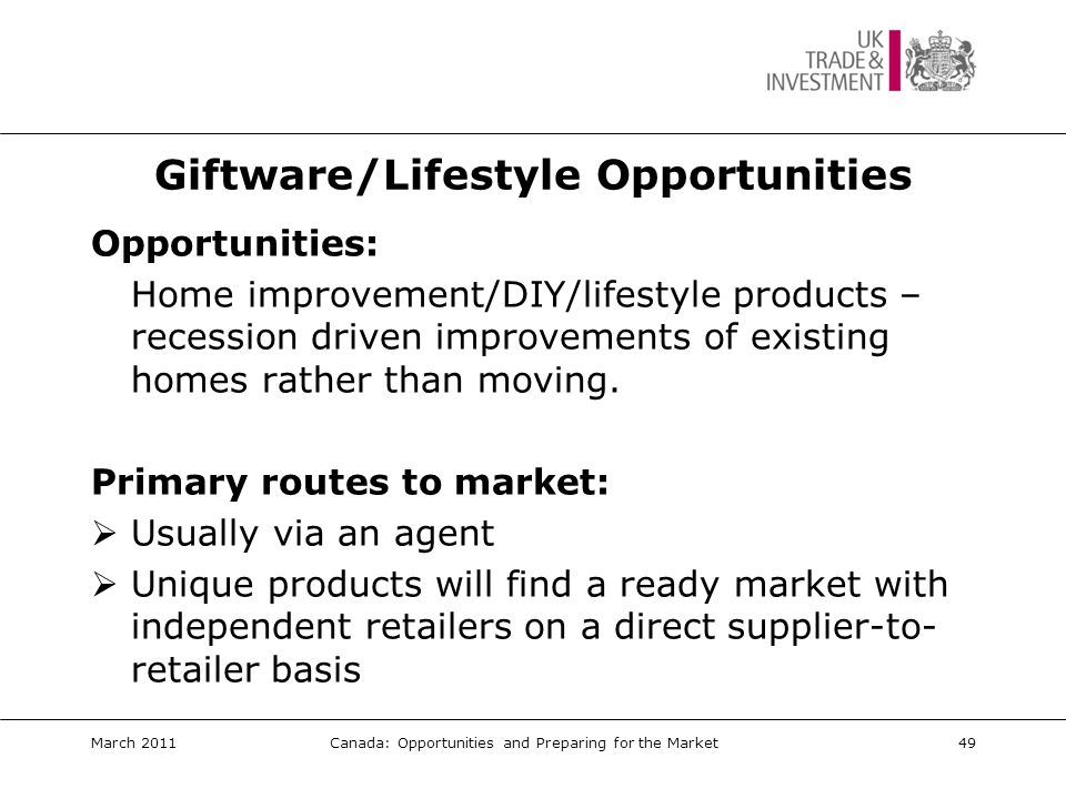 Food & Drink Opportunities Food:  Opportunities: Innovative snack products, private label ambient lines, food-as-gift items  Market Access: Importer/distributor or manufacturing under licence.