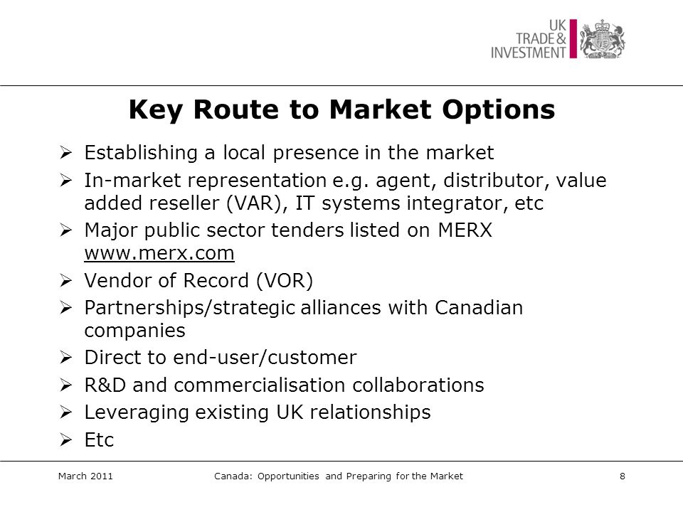 Preparing for the Market March 2011Canada: Opportunities and Preparing for the Market 9
