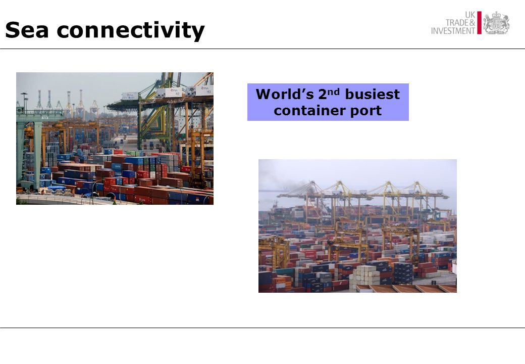 Sea connectivity World's 2 nd busiest container port