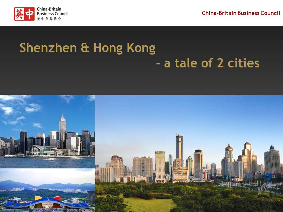 China-Britain Business Council City Clusters in PRD by 2020 - 1 hour economic circle - 1 hour economic circle Shenzhen Zhuhai Jiangmen Zhongshan Foshan Zhao- qing Macao Hong Kong Dongguan Guangzhou Huizhou