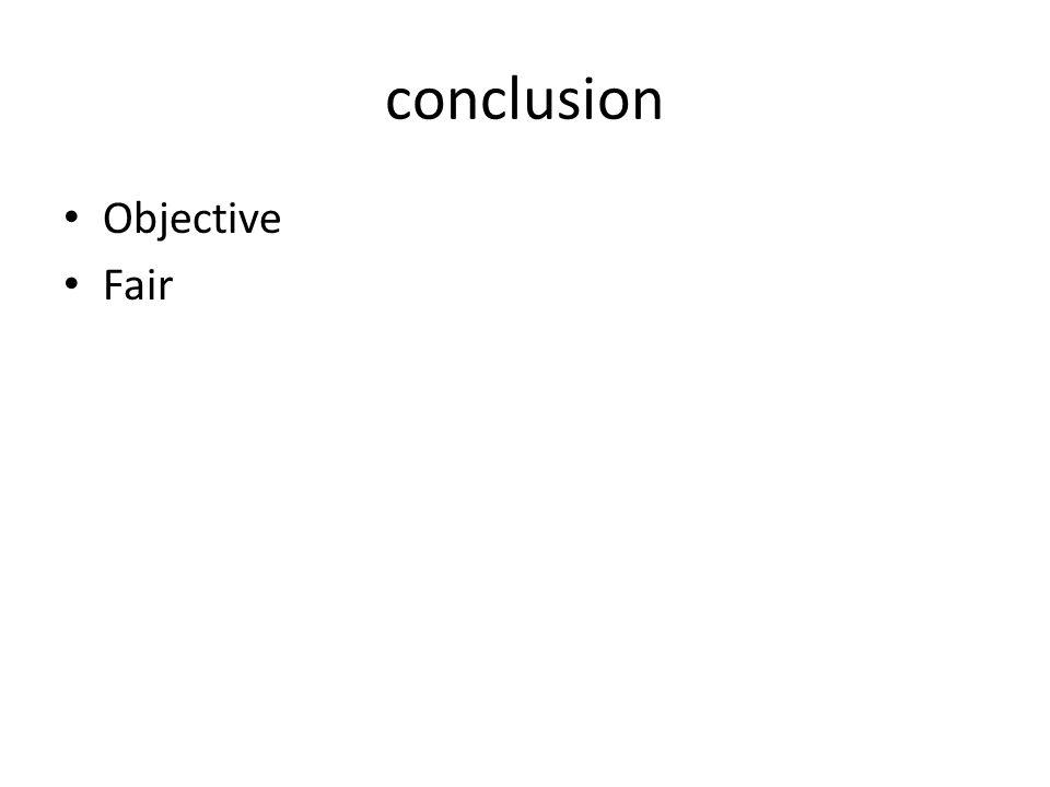 conclusion Objective Fair