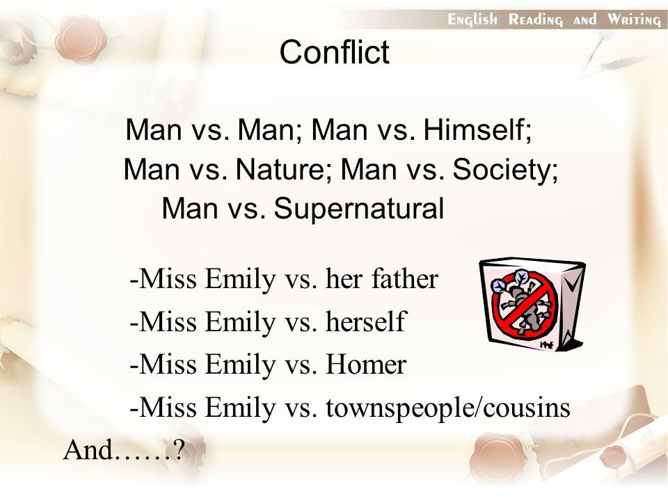 Man vs. Man; Man vs. Himself; Man vs. Nature; Man vs.