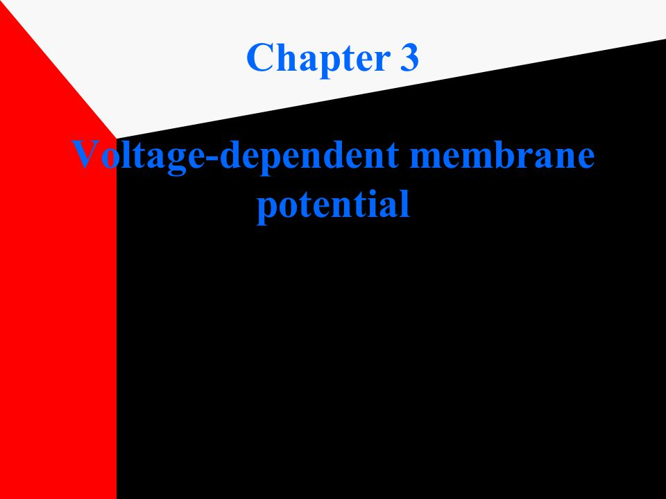 Chapter 3 Voltage-dependent membrane potential