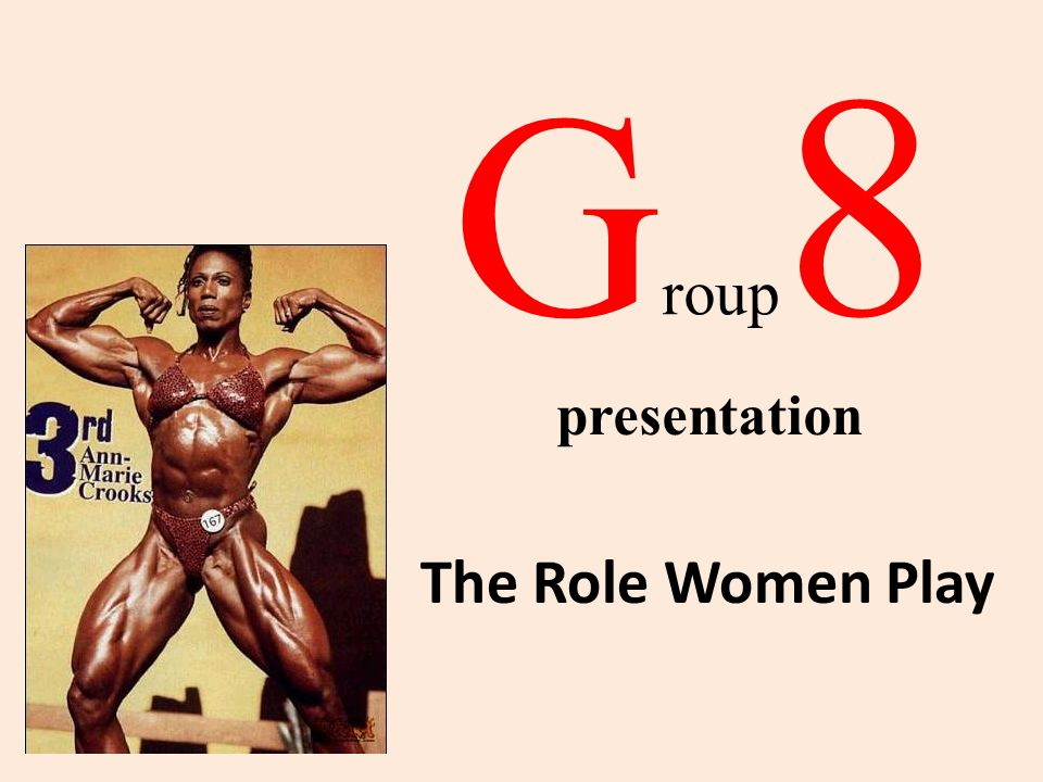G roup 8 The Role Women Play presentation