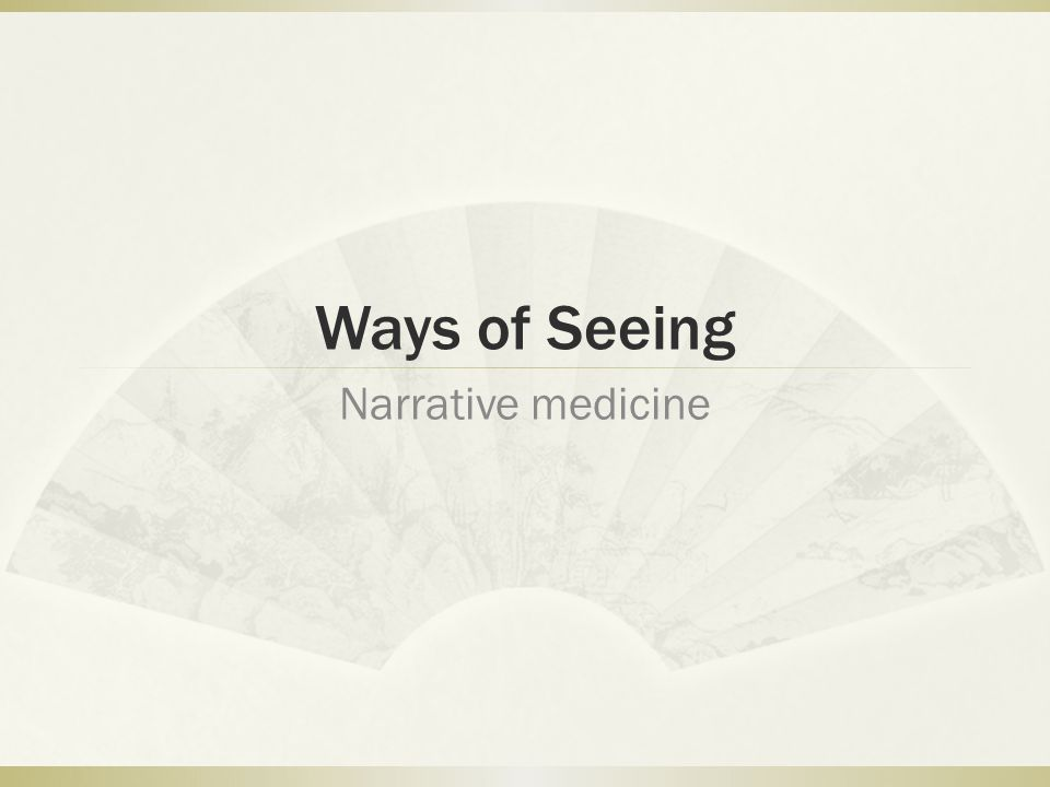 Ways of Seeing Narrative medicine