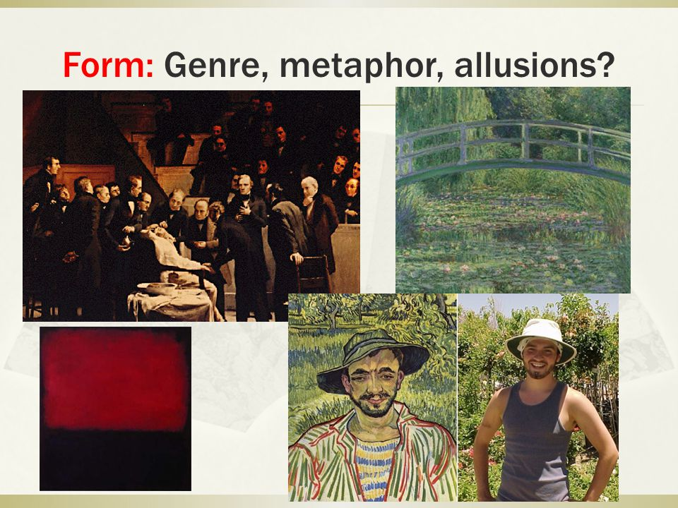 Form: genre  What is the difference between a photograph and a painting.