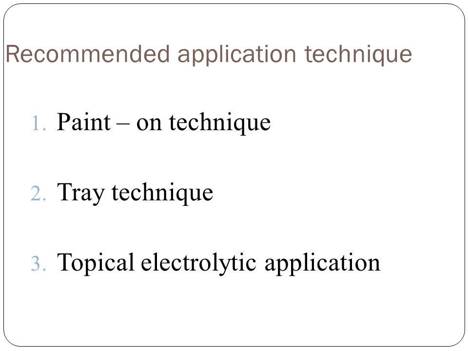 Recommended application technique 1. Paint – on technique 2.