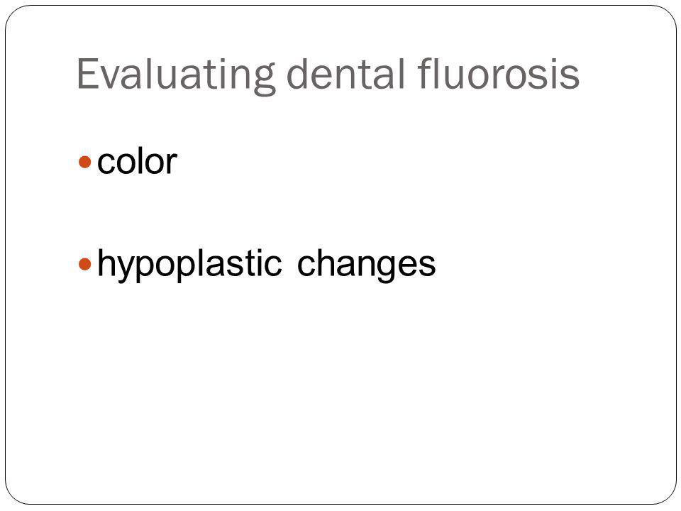 Evaluating dental fluorosis color hypoplastic changes