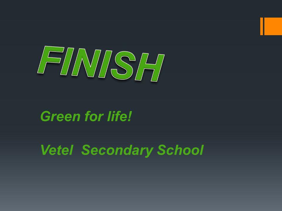 Green for life! Vetel Secondary School