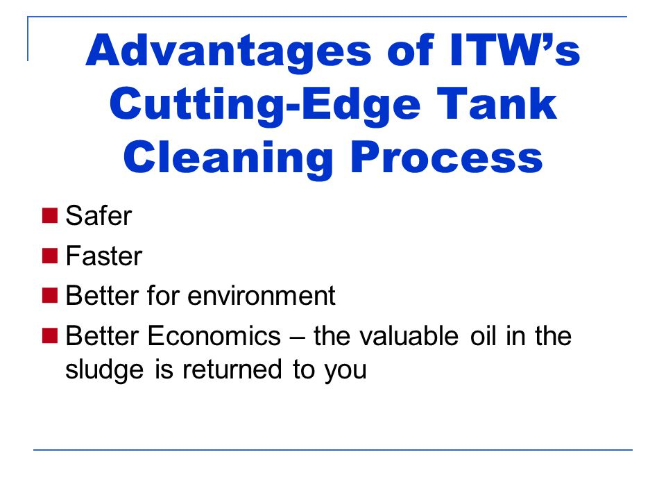 Safer & Faster  Man hours in tank greatly reduced.