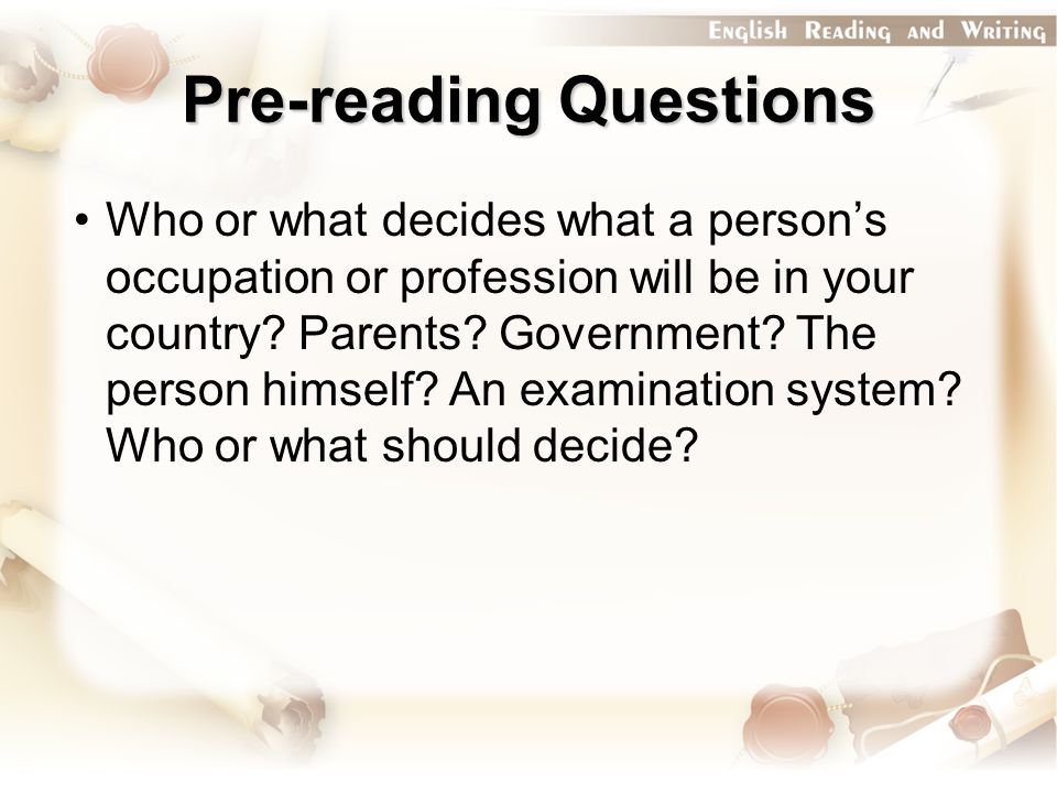 Pre-reading Questions Who or what decides what a person's occupation or profession will be in your country.