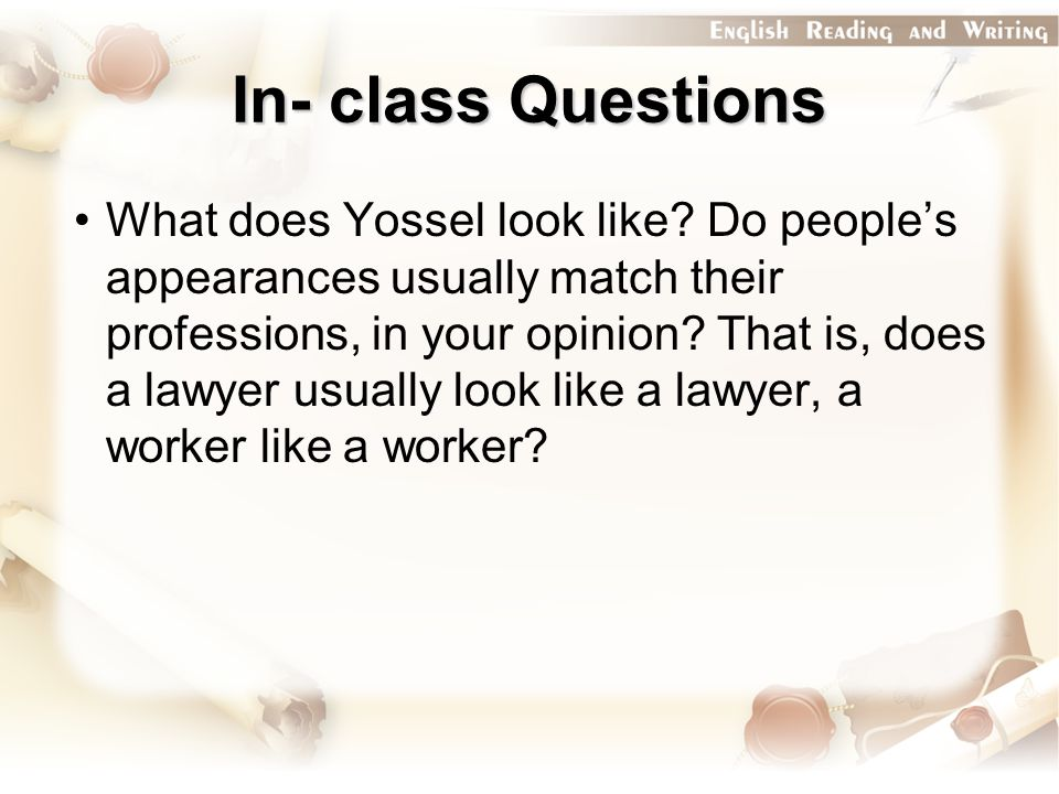 In- class Questions What does Yossel look like.