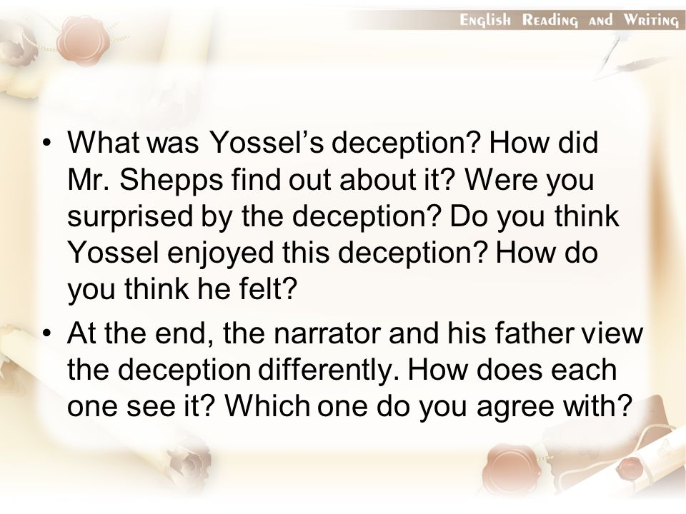 What was Yossel's deception. How did Mr. Shepps find out about it.