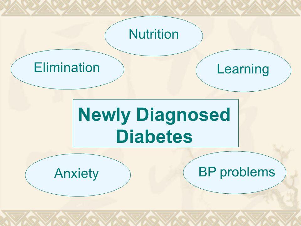 Newly Diagnosed Diabetes Nutrition LearningAnxiety BP problems Elimination