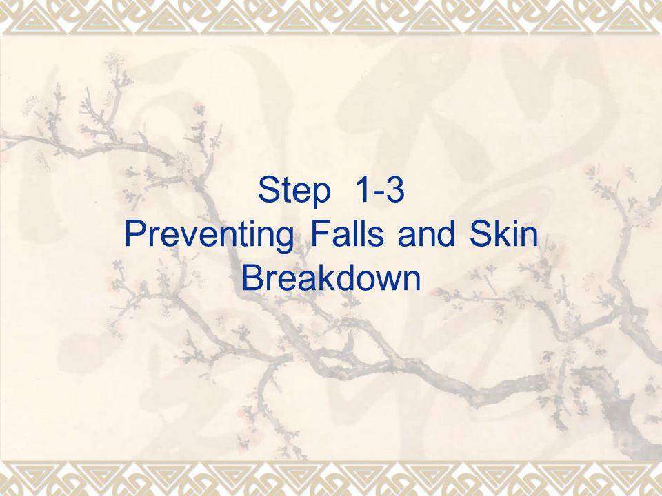 Step 1-3 Preventing Falls and Skin Breakdown