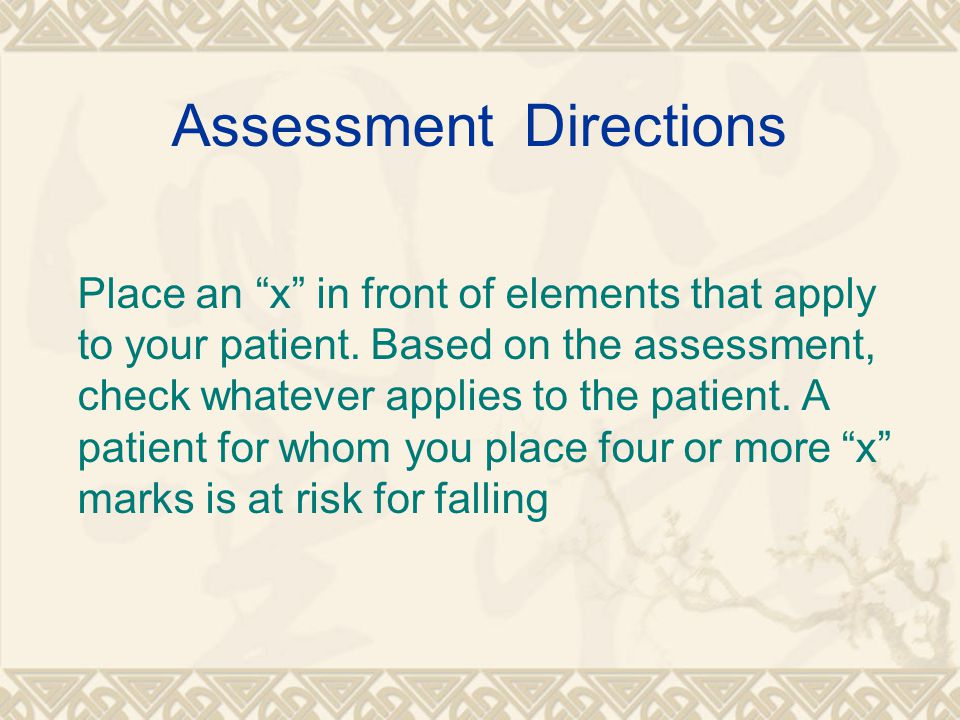 Assessment Directions Place an x in front of elements that apply to your patient.