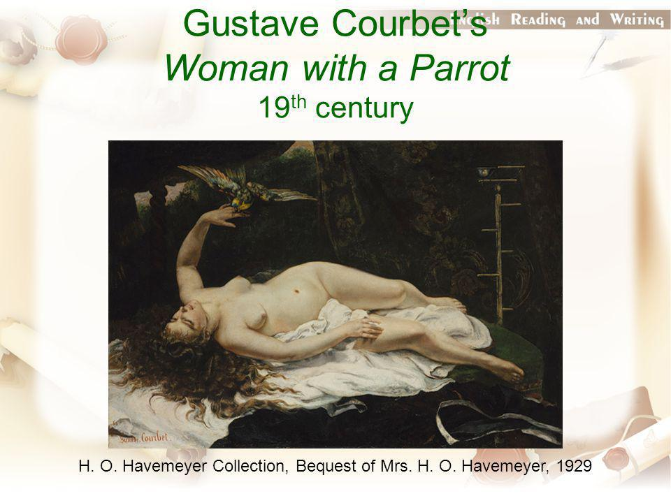 Gustave Courbet's Woman with a Parrot 19 th century H.