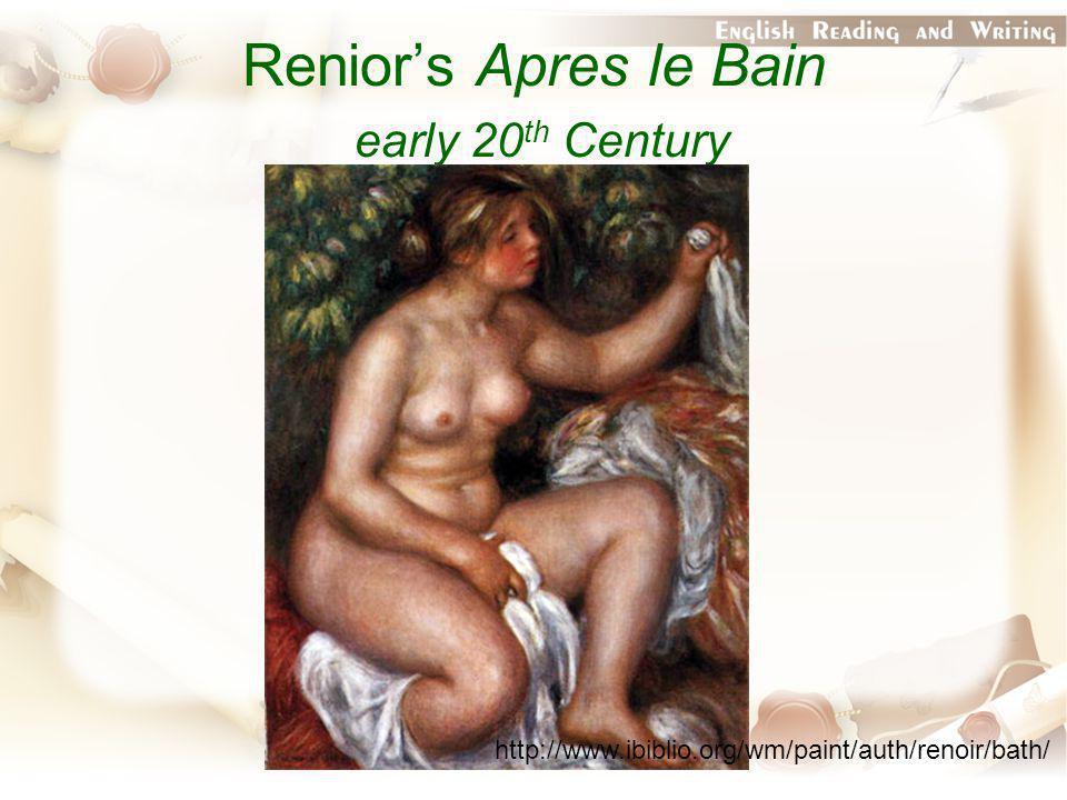 Renior's Apres le Bain early 20 th Century http://www.ibiblio.org/wm/paint/auth/renoir/bath/