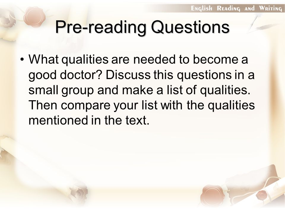 Pre-reading Questions What qualities are needed to become a good doctor.