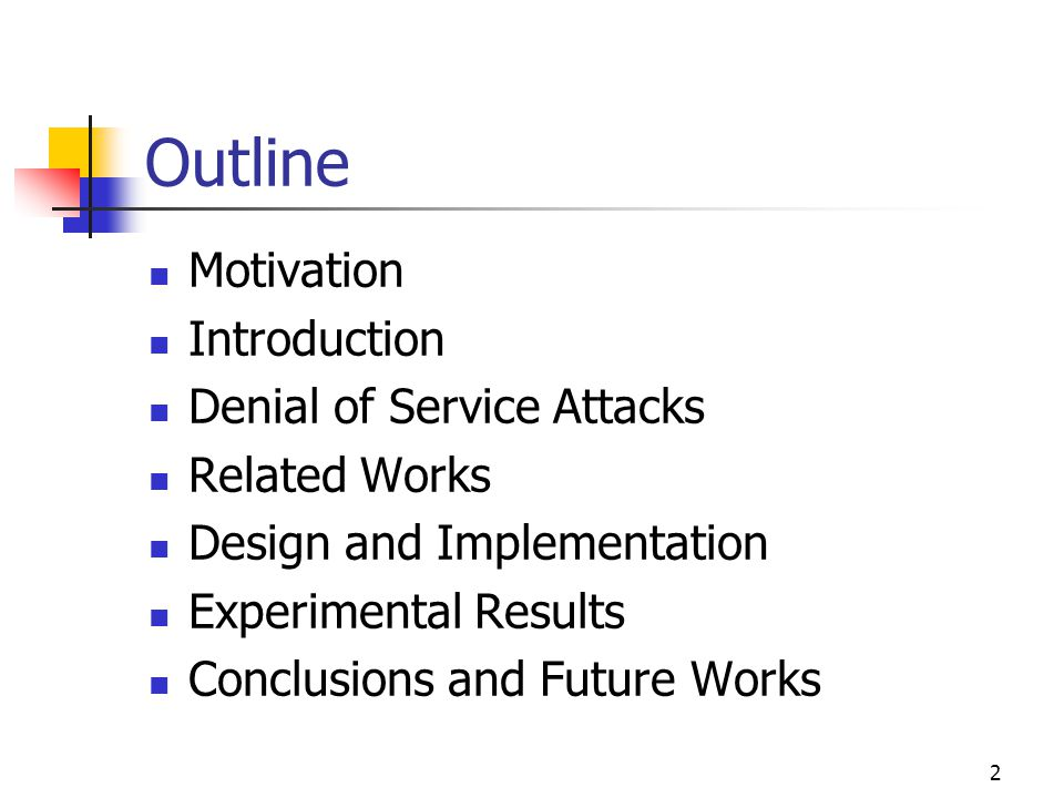 3 Motivation SYN Flooding attack affects network seriously Attackers need only few resources to launch the attack, it is difficult to trace the source of attacker TCP provides many important protocols, such as HTTP, FTP, POP3, etc, frequently for information exchanging No mechanism seems to provide an optimal solution [1999, L.