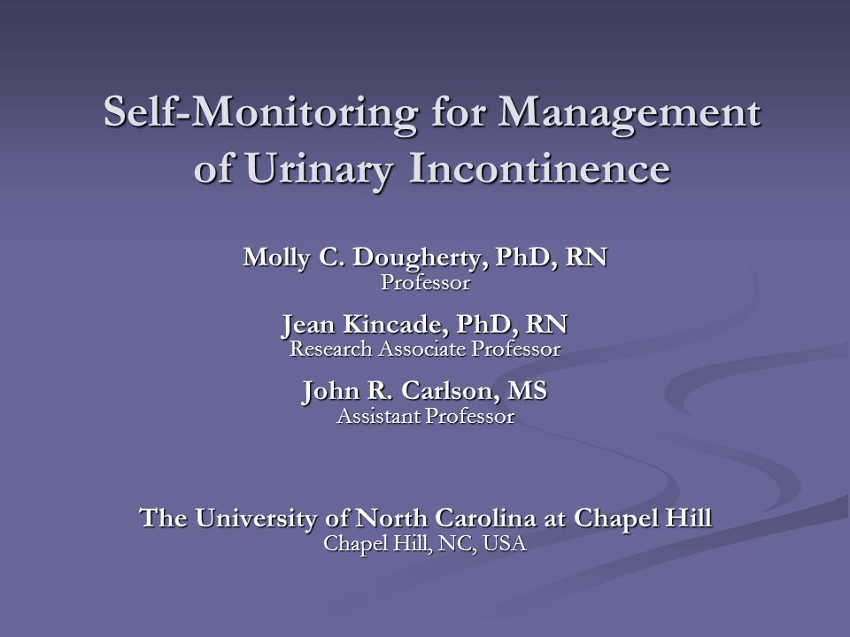 Weakness of Self-Monitoring Cannot be applied to all women with UI Cannot be applied to all women with UI One or more criterion does not apply to all One or more criterion does not apply to all Drink too much or too little, too much caffeine, etc.