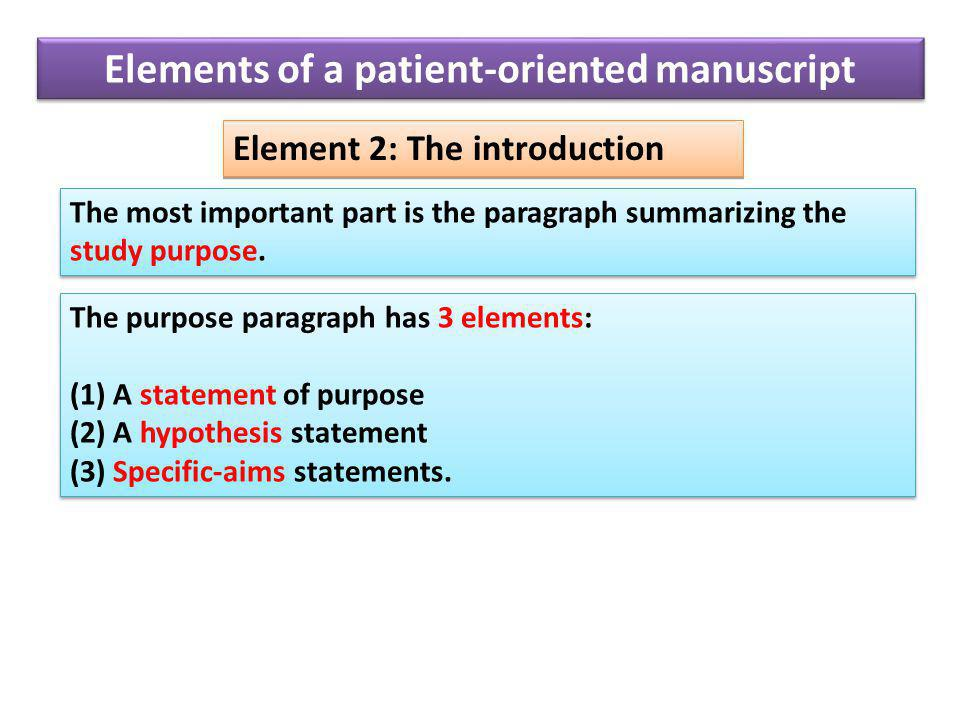 Element 2: The introduction The most important part is the paragraph summarizing the study purpose.
