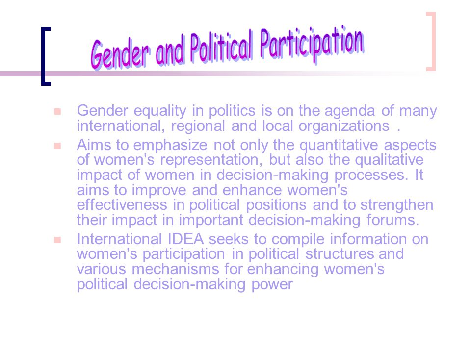 Gender equality in politics is on the agenda of many international, regional and local organizations. Aims to emphasize not only the quantitative aspe