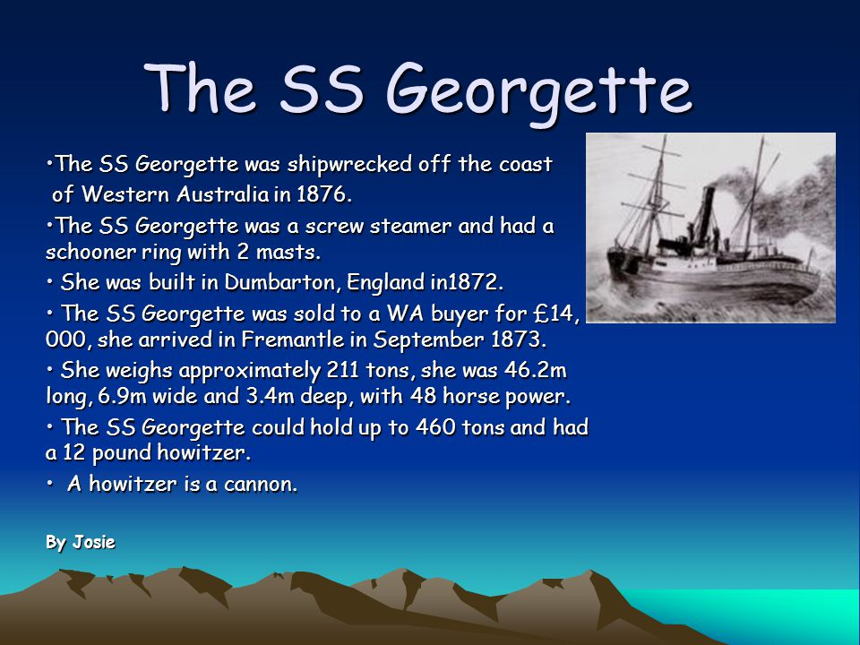 The SS Georgette The SS Georgette was shipwrecked off the coastThe SS Georgette was shipwrecked off the coast of Western Australia in 1876.