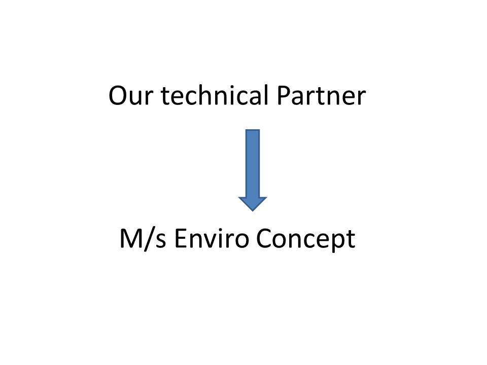Our technical Partner M/s Enviro Concept